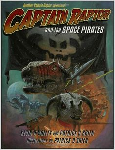 Captain Raptor and the Space Pirates: Patrick O'Brien, Kevin O'Malley, Patrick O'Brian: 9780802795717: Amazon.com: Books