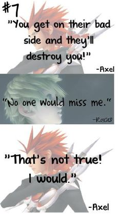 Goodbye- Axel and Roxas. This part is so sad, because no one ever realizes that Axel didn't have other friends within the Organization, except for Xion, and she was already gone.