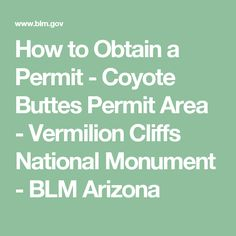 How to Obtain a Permit - Coyote Buttes Permit Area - Vermilion Cliffs National Monument - BLM Arizona