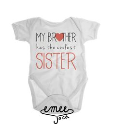 My Brother has the Coolest Sister Our baby girl clothes are the perfect touch to any pregnancy announcement! This big sister shirt is available on baby