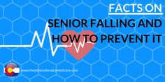 Facts on Senior Falling and How to Prevent It http://www.healthycoloradomedicare.com/our-blog/facts-on-senior-falling-and-how-to-prevent-it?utm_content=bufferf438c&utm_medium=social&utm_source=pinterest.com&utm_campaign=buffer #SimpleMedicareSolutions #Medicare #Medigap #MedicareAdvantage #PartD