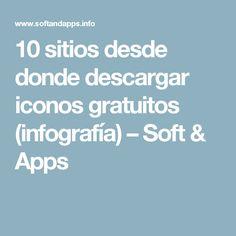 10 sitios desde donde descargar iconos gratuitos (infografía) – Soft & Apps