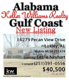 16279 Pecan View Drive, Loxley, AL...MLS# 251474...$40,500...May Be Subject To Alabama Right Of Redemption Law. Roomy 3/2 Mobile Home In Crystal Orchard. Home Has Front And Rear Deck. Fenced Yard. Storage Building. Heating And Air Conditioning System Needs Repair. Large Kitchen With Island. Woodburning Fireplace In Living Room.  Please contact Leslie Anderson Neyhart at 251-391-0556.