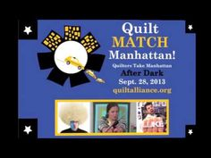 Don't miss the first-ever Quilt Match Manhattan Quilt Match Manhattan 2013 trailer , a quilt design competition between Heather Jones, Luke Haynes and Mark Lipinski during the Quilters Take Manhattan After Dark party, a fundraiser for the Quilt Alliance . Complete details and online ticket sales here: http://www.allianceforamericanquilts.org