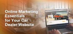 Online Marketing Essentials for Your Car Dealer Website