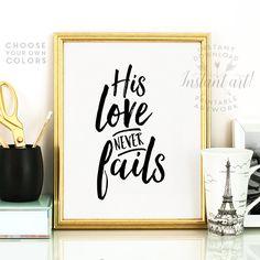 His love never fails PRINTABLE artinspirational quoteprint your own artprintable women giftsister giftbible quoteprintable decor