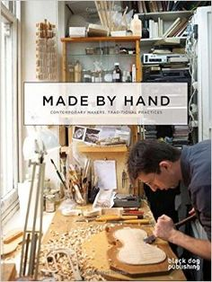 COMING SOON - Availability: http://130.157.138.11/record= Made by Hand: Contemporary Makers, Traditional Practices by Nick Warner
