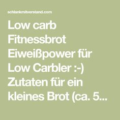 Low carb Fitnessbrot Eiweißpower für Low Carbler :-) Zutaten für ein kleines Brot (ca. 500g): 200 g Speisequark 1Ei 150 ml Wasser, heiß 25 g (2 EL) Chia Samen 25g (2 EL) Leinsamen 25 g (2 EL) Hanfsamen 3 EL Leinsamenmehl 3 EL Mandelmehl 1EL Flohsamenschalen 1 TLBackpulveroder Natron 1/2 TL Salz,1 Prise Kümmel, 1…