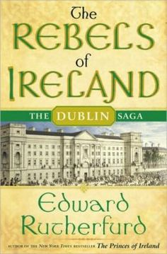 Edward Rutherfurd, The Dublin Saga, The Princes of Ireland & Rebels of Ireland, historical fiction