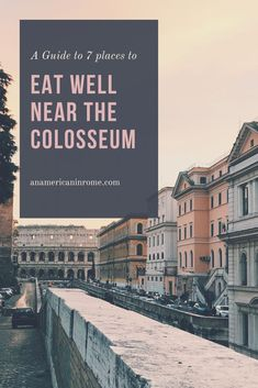 Where to Eat Near the Colosseum and avoid all the tourist traps in Rome, Italy