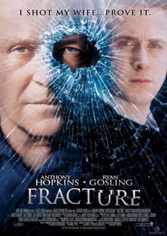 Fracture Movie (2007) One of my favorite movies!!!!!!  Ryan Gosling is great in this, good movie.