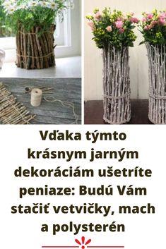 Vďaka týmto krásnym jarným dekoráciám ušetríte peniaze: Budú Vám stačiť vetvičky, mach a polysterén Plants, Plant, Planets