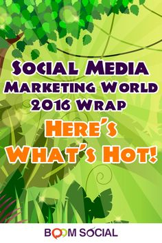 Wanna know what everyone was buzzing about at Social Media Marketing World 2016? Click and find out!