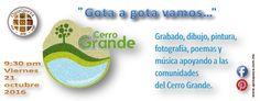 """""""Gota a gota vamos..."""" Grabados, dibujos, pinturas, fotografías, poemas y música apoyando a las comunidades del Cerro Grande."""
