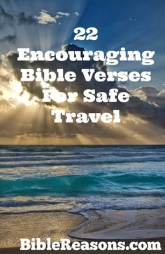 Sometimes travelling might seem scary because we're not used to it and can't see everything, but God can, and He will keep you safe! 22 Bible Verses For Safe Travel! CLICK HERE!