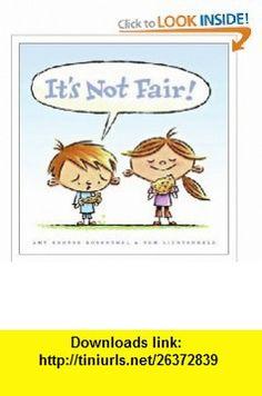 Its Not Fair! (9780061152573) Amy Krouse Rosenthal, Tom Lichtenheld , ISBN-10: 0061152579  , ISBN-13: 978-0061152573 ,  , tutorials , pdf , ebook , torrent , downloads , rapidshare , filesonic , hotfile , megaupload , fileserve