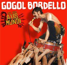 Gogol Bordello!