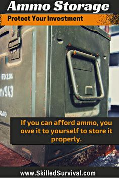 Ammo Storage: How To Protect Your Ammunition Investment