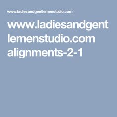 www.ladiesandgentlemenstudio.com alignments-2-1