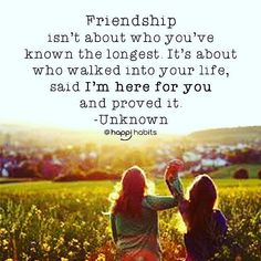 Friendship Isn't About Who You've Known The Longest. It's About Who Walked Into Your Life, Said I'm Here For You And Proved It. life quotes quotes quote life inspirational life quotes life quotes for facebook life quotes for tumblr life quotes with images life quotes with pictures life quotes with pics quotes on life