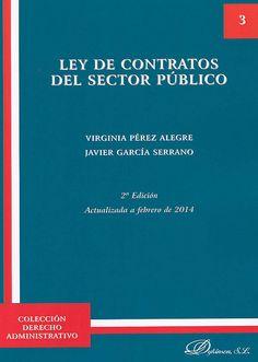 Ley de contractos del sector público / Virginia Pérez Alegre, Javier García Serrano, 2014