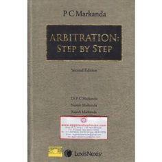 LexisNexis Arbitration: Step by Step by P C MARKANDA & NARESH MARKANDA Edition 2017