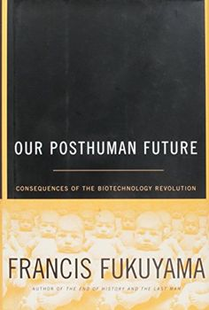 Our Posthuman Future: Consequences of the Biotechnology R... https://www.amazon.com/dp/0756795893/ref=cm_sw_r_pi_dp_x_ze0SzbJQ2GCH2