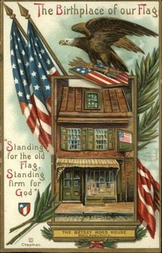 "Patriotic Betsey Ross House - The Birthplace of Our flag ""Standing for the old flag, standing firm for God."""