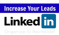 Increase your leads with #LinkedIn (H/T @The Organizing Boutique)