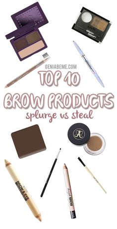 Top 10 Eyebrow Products Splurge vs Steal | geniabeme beauty & lifestyle