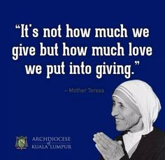 The love is the thing that's going to make an impact; giving is nice and it will help those who you give to, but that love is going to be what plants seeds in other peoples' hearts to share what they have with even more of the population, and so on, and so on.