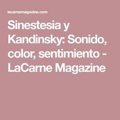 Sinestesia y Kandinsky: Sonido, color, sentimiento - LaCarne Magazine