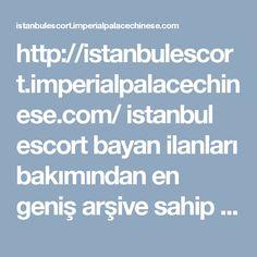 http://istanbulescort.imperialpalacechinese.com/ istanbul escort bayan ilanları bakımından en geniş arşive sahip olan İstanbul Escort dan faydalanmaya var mısınız? #İstanbul #escort