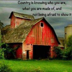 Yes iam proud of who I am I am proud to be s country girl!!!