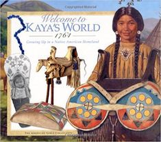 Free American Girl Kaya Unit Study- History, Geography, Science, Bible Studies, and lots and lots of FUN ideas to study this period of history !