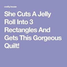 She Cuts A Jelly Roll Into 3 Rectangles And Gets This Gorgeous Quilt! Charm Pack Quilt Patterns, Quilt Square Patterns, Easy Quilt Patterns, Block Patterns, Quilting Tips, Quilting Tutorials, Machine Quilting, Bargello Quilts, Jellyroll Quilts