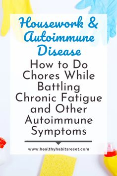 Too tired all the time due to your autoimmune disease? Here are the best tips and tricks to tackle housework and chores while battling chronic fatigue and other autoimmune symptoms. Chronic Fatigue Syndrome, Chronic Illness, Chronic Pain, Symptoms Of Chronic Fatigue, Fibromyalgia Symptoms Checklist, Disease Symptoms, Tips And Tricks, Autoimmune Disease Awareness, Chronic Disease Management
