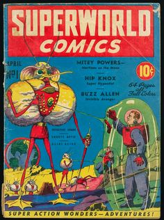 The Golden Age: Superworld Comics ~ April, May & August 1940 (Thanks Marbleriver!)