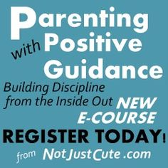 Have you signed up for the Parenting with Positive Guidance e-course from NotJustCute? I'm really looking forward to the discussion forum - will be great to swap ideas with other parents and see how they nurture their kids.