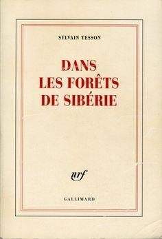 Dans les forêts de Sibérie - Sylvain Tesson - Babelio