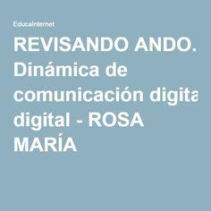 REVISANDO ANDO. Dinámica de comunicación digital - ROSA MARÍA