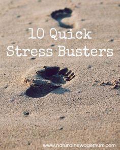 10 Quick Stress Busters - Natural New Age Mum ** Love the tips about hugging, breathing, and earthing. What can you add? #conveyawareness