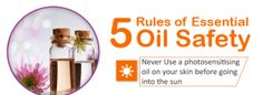Essential oil Safety - Rule 3: Never ue a photosensitising oil on your skin before going out into the sun