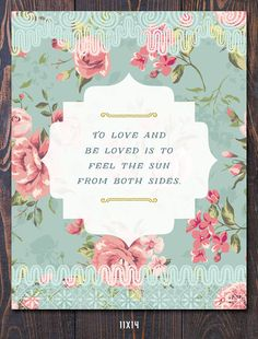 To love and be loved is to feel the sun from both sides. - David Viscott  Such a beautiful quote paired with a vintage floral background and lace detailing makes this print standout. Unique and inspirational.  SIZES: 5x7 (printed edge-to-edge) 8x10 (printed on 8.5x11, with trim) 8x10 (with Matting) 11x14 (printed edge-to-edge) 11x17 (printed edge-to-edge) 13x19 (printed edge-to-edge)  PAPER: EPSON Premiere Matte paper using a high-end professional large format Canon Printer.  SHIPS: In a…