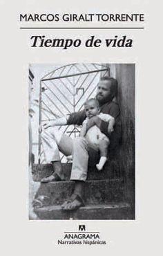 Tiempo de vida (premio nacional narrativa 2011). Marcos Giralt Torrente. Marcos Giralt Torrente se enfrenta en este relato íntimo a un tema universal: la muerte del padre. A partir del dolor por la pérdida, reconstruye la relación con su padre, el tiempo de vida que compartió con él, con asombroso afán de fidelidad. Con ayuda de una prosa hipnótica y concisa, la propia experiencia se transforma en experiencia de todos. @AnagramaEditor
