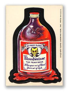 Bloodweiser - The Fear Beer.  Wacky Packages (1975)