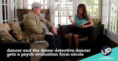 Detective Rick Dancer undergoes a psych evaluation from Nicole.
