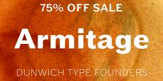 The Dunwich Type summer sale has begun! For the next week Armitage is 75% off. http://www.myfonts.com/fonts/dunwich/armitage