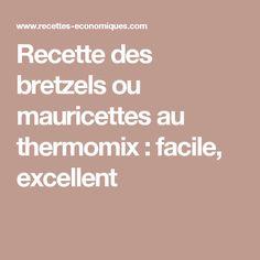 Recette des bretzels ou mauricettes au thermomix : facile, excellent