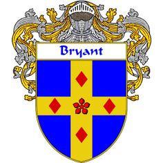 Bryant Coat Arms   namegameshop.com has a wide variety of products with your surname with your coat of arms/family crest, flags and national symbols from England, Ireland, Scotland and Wale